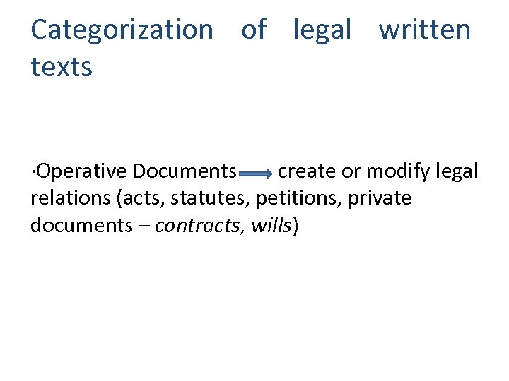 Categorization of legal written texts ∙Operative Documents create or modify legal relations (acts, statutes,
