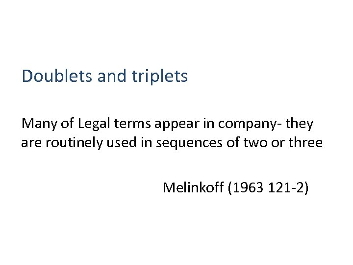 Doublets and triplets Many of Legal terms appear in company- they are routinely used