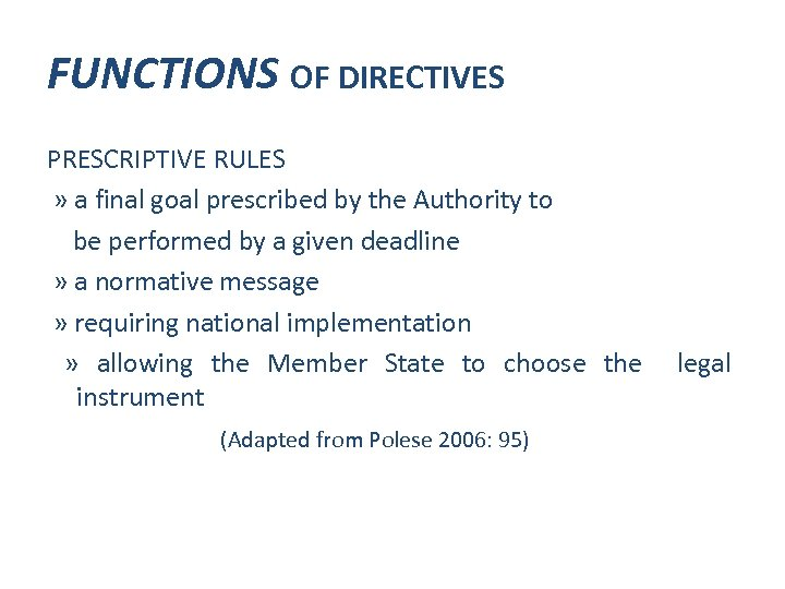 FUNCTIONS OF DIRECTIVES PRESCRIPTIVE RULES » a final goal prescribed by the Authority to