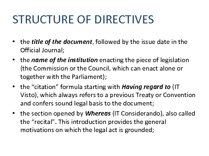 STRUCTURE OF DIRECTIVES • the title of the document, followed by the issue date