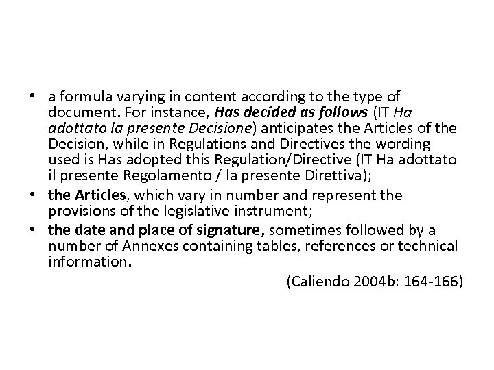 • a formula varying in content according to the type of document. For