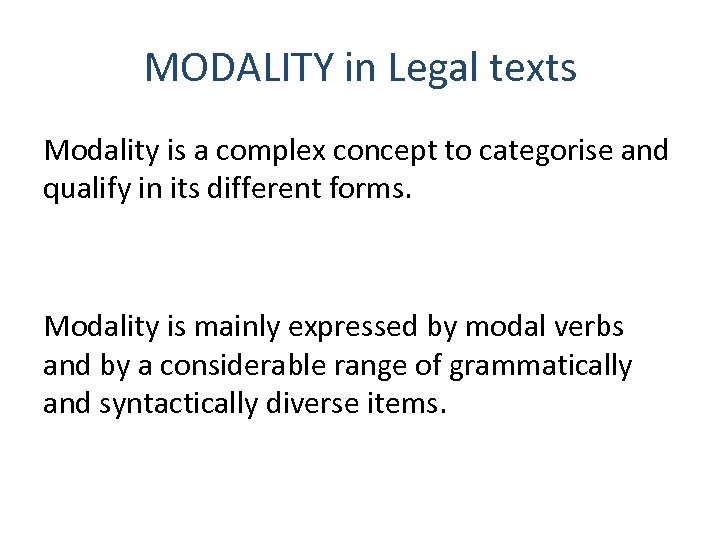 MODALITY in Legal texts Modality is a complex concept to categorise and qualify in