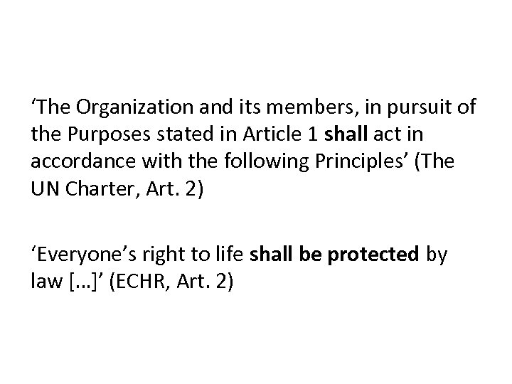 'The Organization and its members, in pursuit of the Purposes stated in Article 1