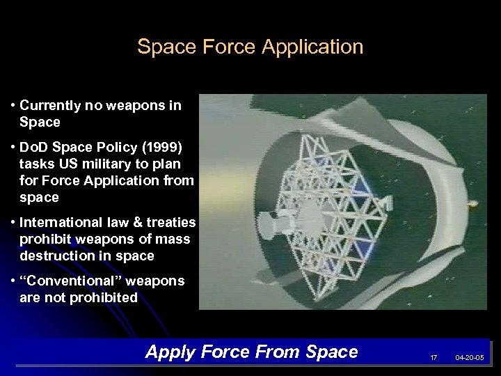 Space Force Application • Currently no weapons in Space • Do. D Space Policy
