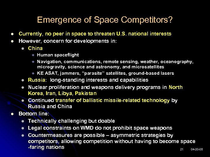 Emergence of Space Competitors? l l Currently, no peer in space to threaten U.