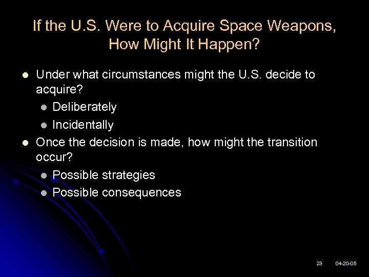 If the U. S. Were to Acquire Space Weapons, How Might It Happen? l