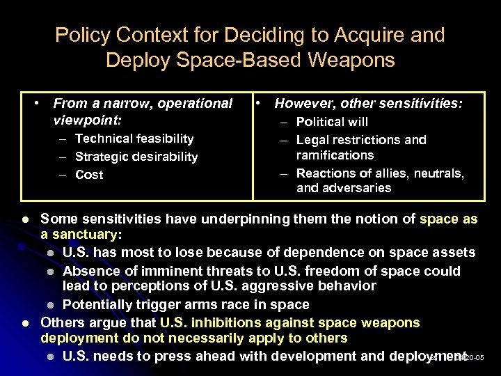 Policy Context for Deciding to Acquire and Deploy Space-Based Weapons • From a narrow,