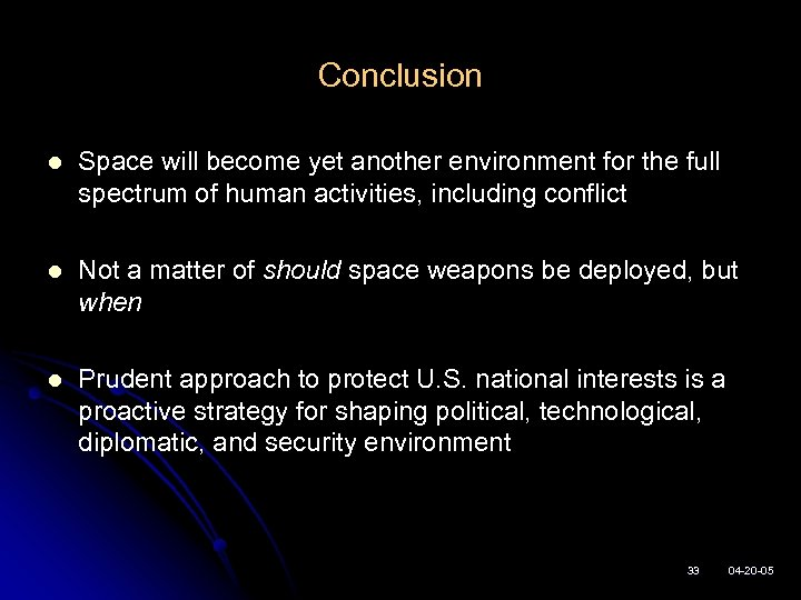 Conclusion l Space will become yet another environment for the full spectrum of human