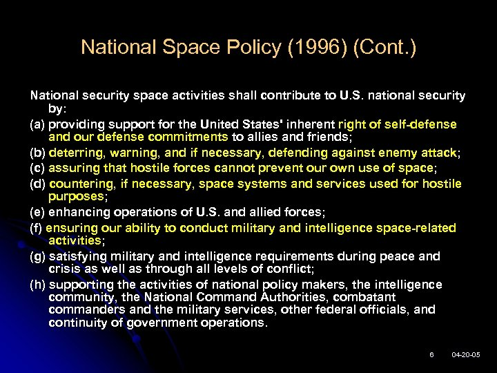 National Space Policy (1996) (Cont. ) National security space activities shall contribute to U.