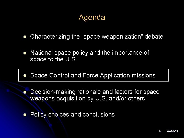 """Agenda l Characterizing the """"space weaponization"""" debate l National space policy and the importance"""