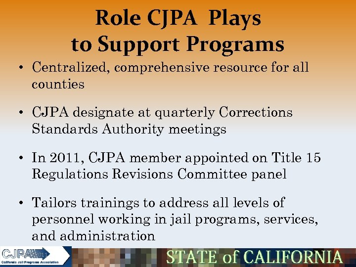 Role CJPA Plays to Support Programs • Centralized, comprehensive resource for all counties •