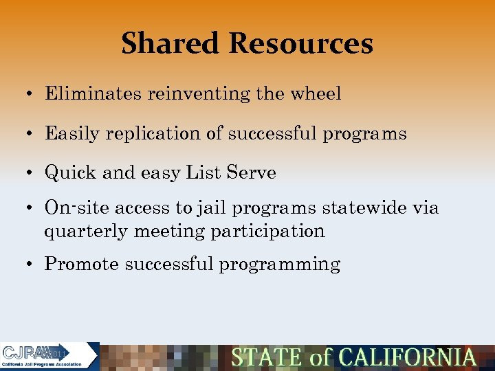 Shared Resources • Eliminates reinventing the wheel • Easily replication of successful programs •