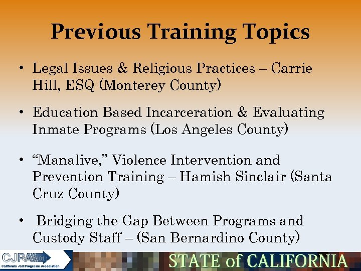 Previous Training Topics • Legal Issues & Religious Practices – Carrie Hill, ESQ (Monterey