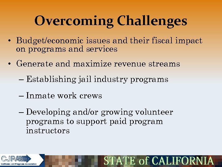 Overcoming Challenges • Budget/economic issues and their fiscal impact on programs and services •