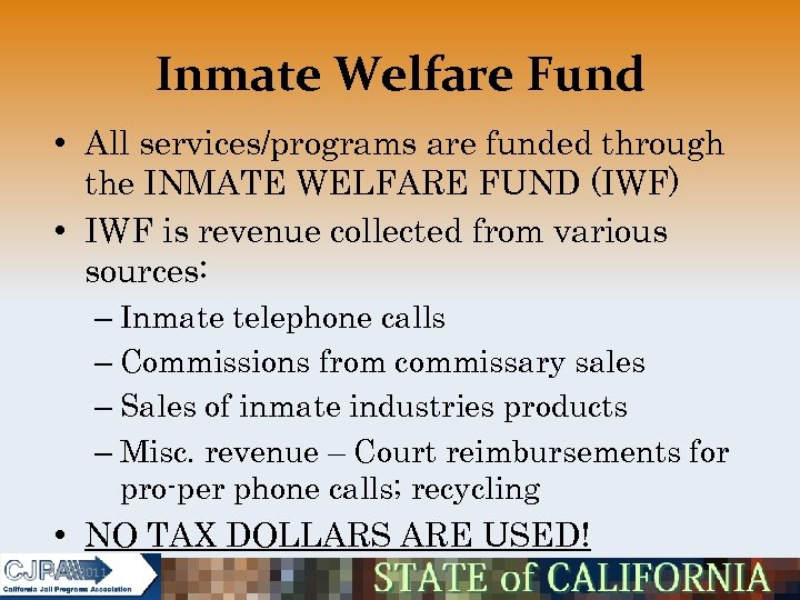 Inmate Welfare Fund • All services/programs are funded through the INMATE WELFARE FUND (IWF)