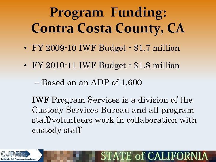 Program Funding: Contra Costa County, CA • FY 2009 -10 IWF Budget - $1.