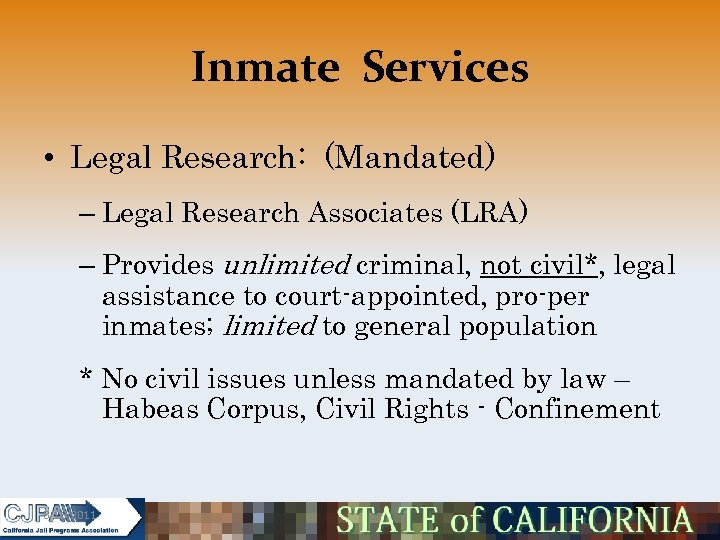 Inmate Services • Legal Research: (Mandated) – Legal Research Associates (LRA) – Provides unlimited