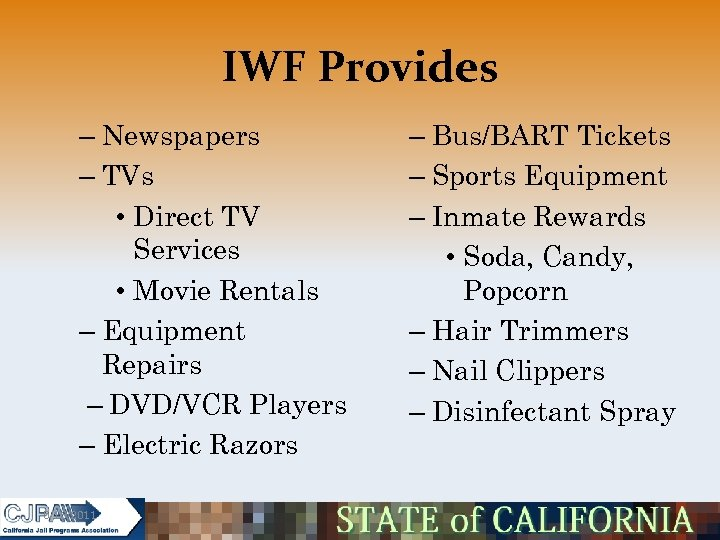 IWF Provides – Newspapers – TVs • Direct TV Services • Movie Rentals –