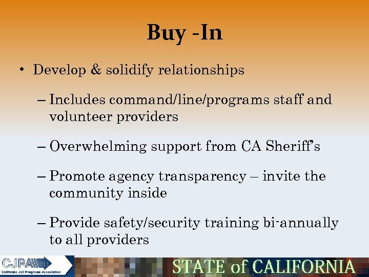 Buy -In • Develop & solidify relationships – Includes command/line/programs staff and volunteer providers