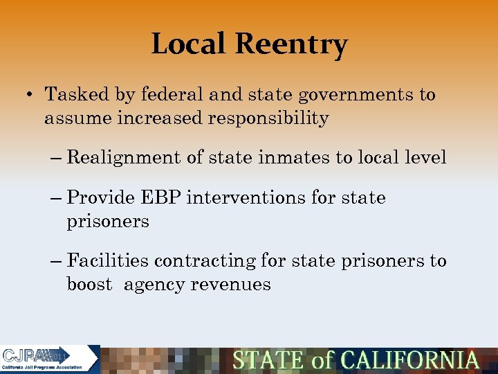 Local Reentry • Tasked by federal and state governments to assume increased responsibility –