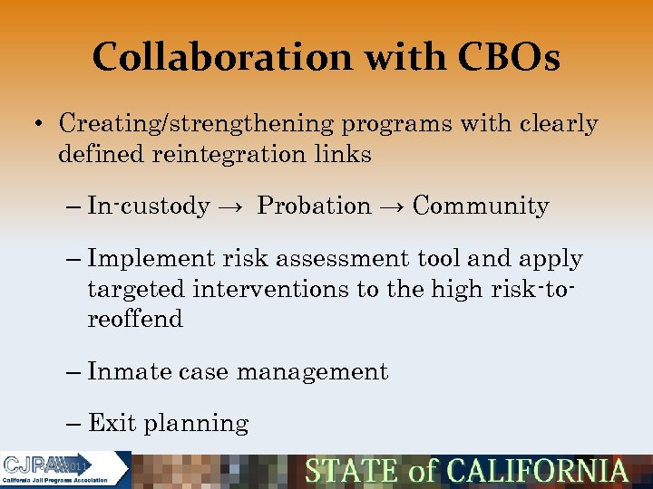 Collaboration with CBOs • Creating/strengthening programs with clearly defined reintegration links – In-custody →