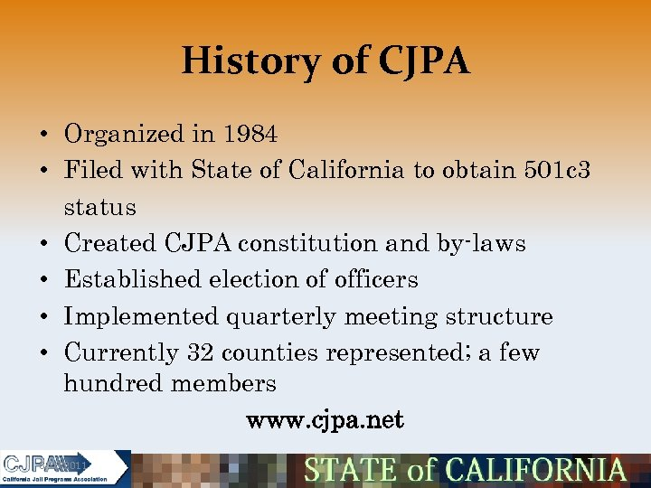 History of CJPA • Organized in 1984 • Filed with State of California to
