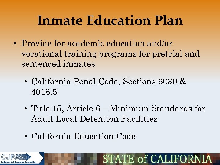 Inmate Education Plan • Provide for academic education and/or vocational training programs for pretrial