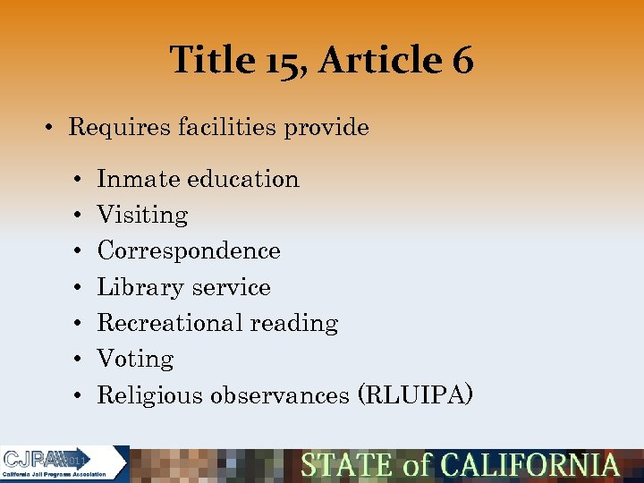 Title 15, Article 6 • Requires facilities provide • • 5/16/2011 Inmate education Visiting