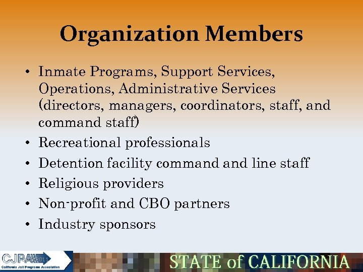 Organization Members • Inmate Programs, Support Services, Operations, Administrative Services (directors, managers, coordinators, staff,