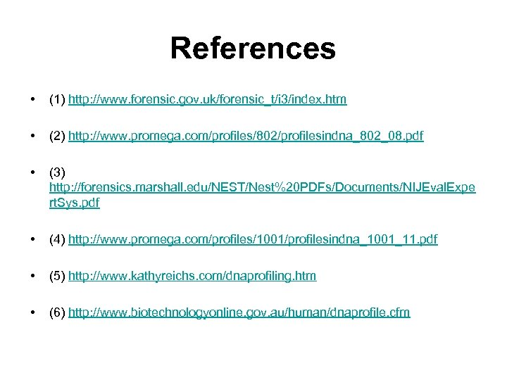 References • (1) http: //www. forensic. gov. uk/forensic_t/i 3/index. htm • (2) http: //www.