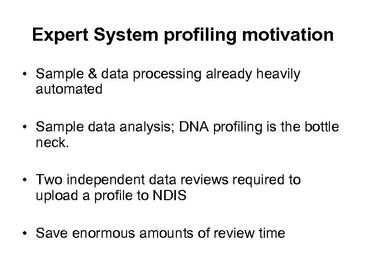 Expert System profiling motivation • Sample & data processing already heavily automated • Sample
