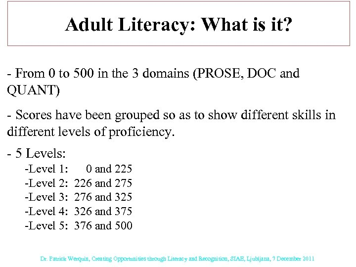Adult Literacy: What is it? - From 0 to 500 in the 3 domains