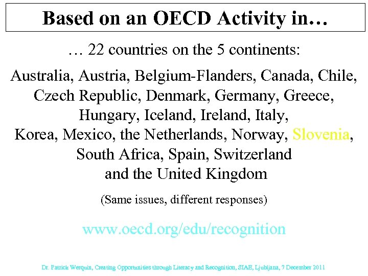 Based on an OECD Activity in… … 22 countries on the 5 continents: Australia,