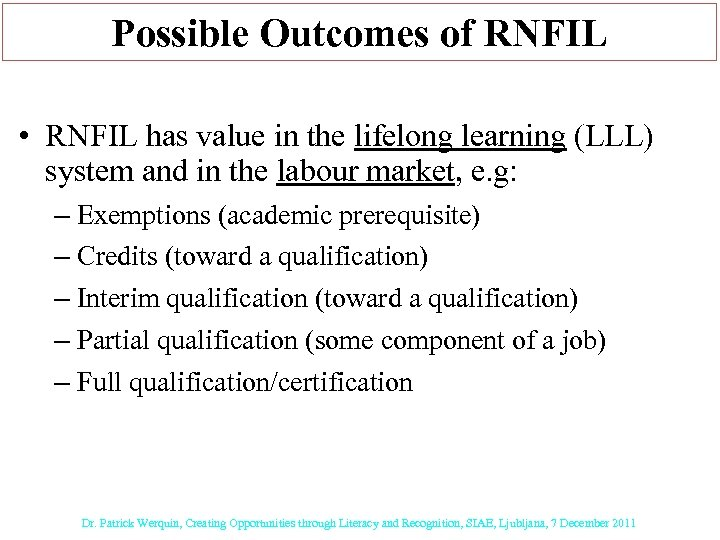 Possible Outcomes of RNFIL • RNFIL has value in the lifelong learning (LLL) system