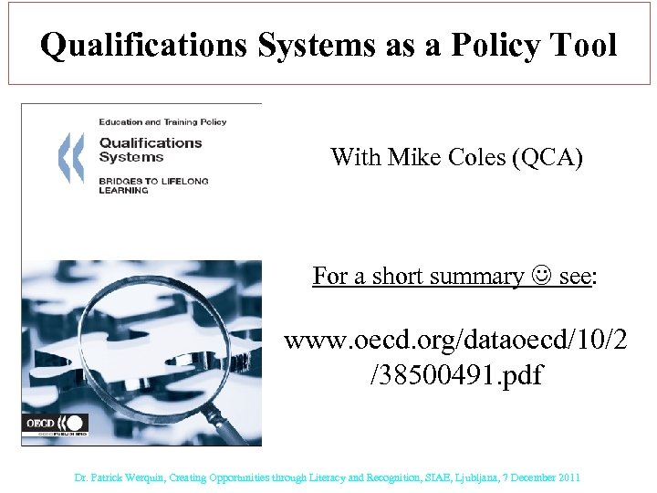 Qualifications Systems as a Policy Tool With Mike Coles (QCA) For a short summary