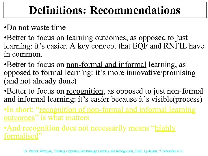 Definitions: Recommendations • Do not waste time • Better to focus on learning outcomes,