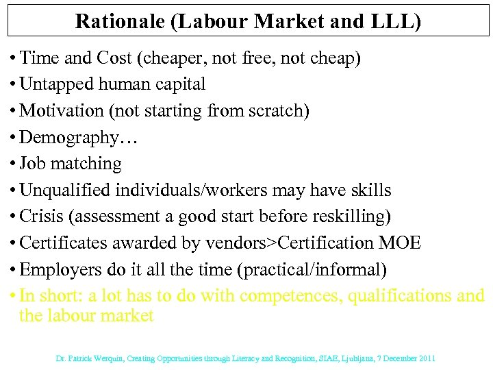 Rationale (Labour Market and LLL) • Time and Cost (cheaper, not free, not cheap)