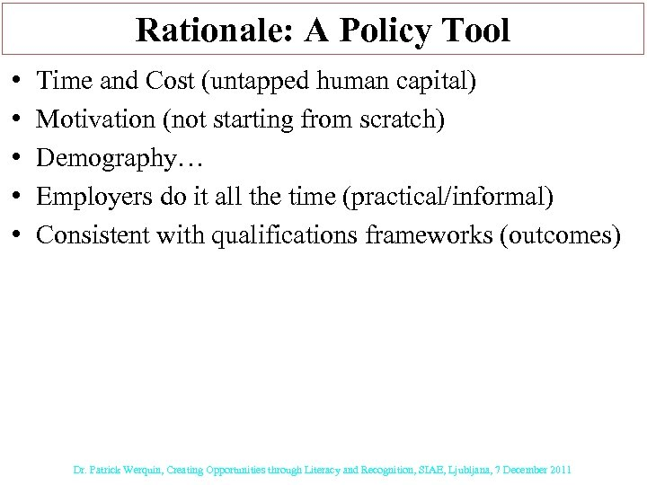 Rationale: A Policy Tool • • • Time and Cost (untapped human capital) Motivation
