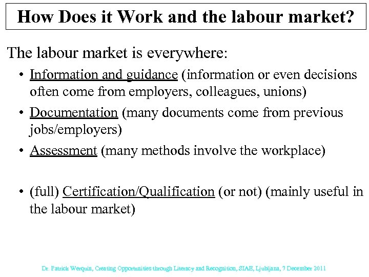 How Does it Work and the labour market? The labour market is everywhere: •