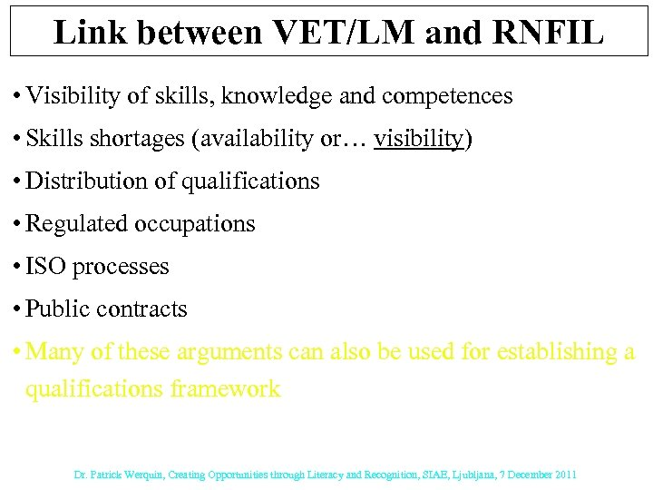 Link between VET/LM and RNFIL • Visibility of skills, knowledge and competences • Skills