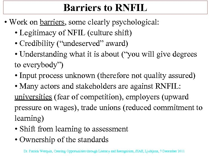 Barriers to RNFIL • Work on barriers, some clearly psychological: • Legitimacy of NFIL