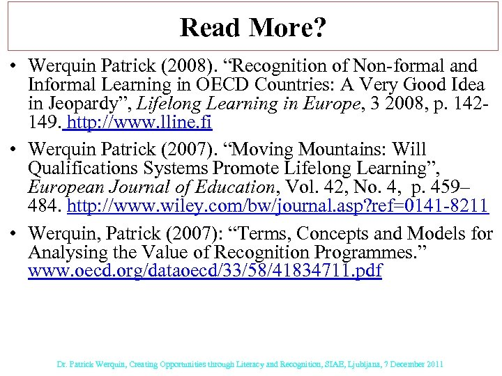 """Read More? • Werquin Patrick (2008). """"Recognition of Non-formal and Informal Learning in OECD"""