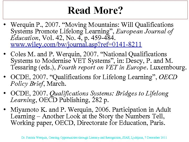 """Read More? • Werquin P. , 2007. """"Moving Mountains: Will Qualifications Systems Promote Lifelong"""