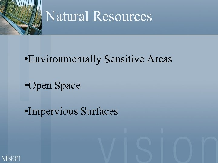 Natural Resources • Environmentally Sensitive Areas • Open Space • Impervious Surfaces