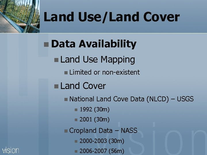 Land Use/Land Cover n Data Availability n Land Use Mapping n Limited n Land