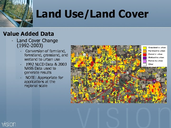 Land Use/Land Cover Value Added Data • Land Cover Change (1992 -2003) • •