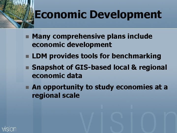 Economic Development n Many comprehensive plans include economic development n LDM provides tools for