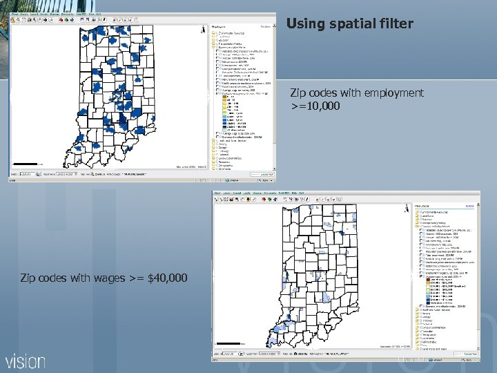 Using spatial filter Zip codes with employment >=10, 000 Zip codes with wages >=