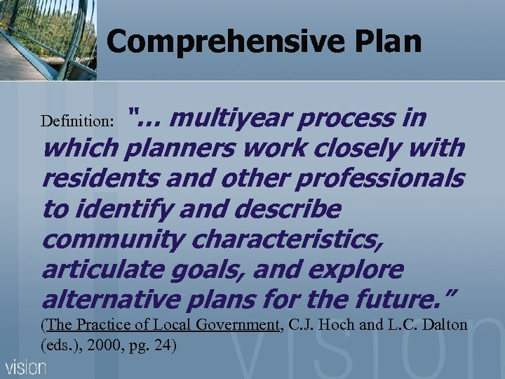 "Comprehensive Plan ""… multiyear process in which planners work closely with residents and other"