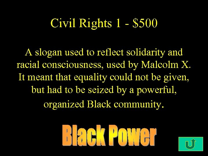 Civil Rights 1 - $500 A slogan used to reflect solidarity and racial consciousness,